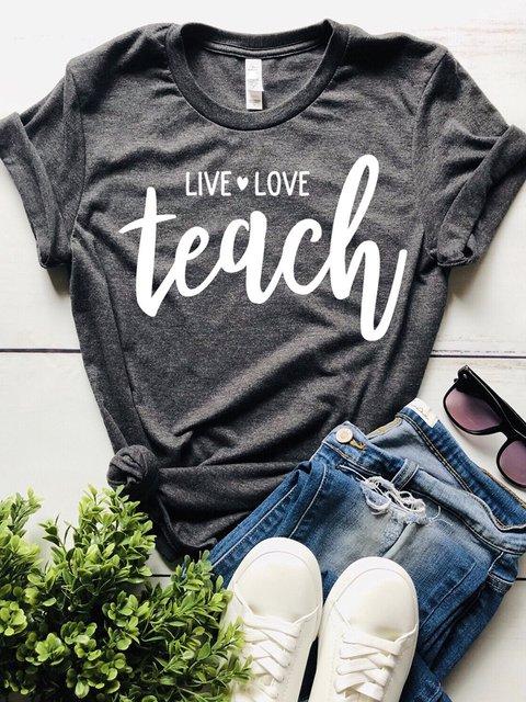 """""""LIVE·LOVE teach"""" Printed T-shirt"""