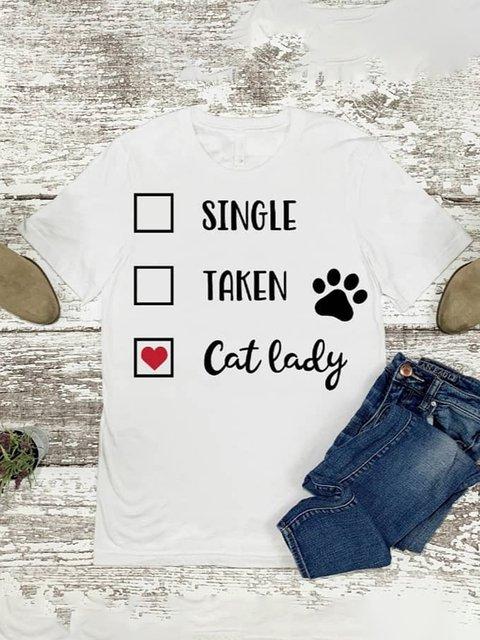 """""""Single, Taken, Cat Lady"""" Printed T-shirt"""