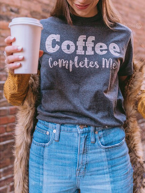 Coffee Completes Me Letter Printed Casual T-shirt
