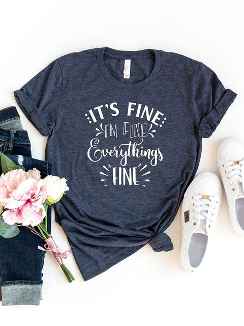 It`s Fine, I`m Fine, Everythings Fine, T-shirt