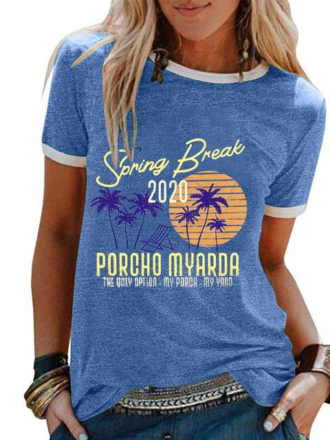 Spring Break 2020 Porcho Myarda My Porch And My Yard Tee