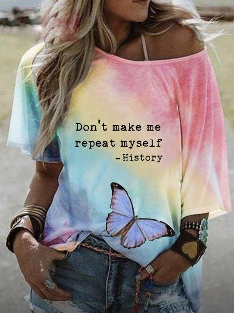 DON'T MAKE ME REPEAT MYSELF HISTORY TEE