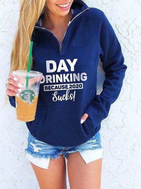 Day Drinking Because 2020 Sucks Zipper Sweatshirt