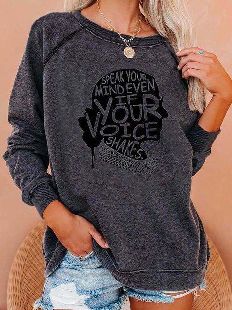 Speak Your Mind Even If Your Voice Shakes Print Sweatshirt