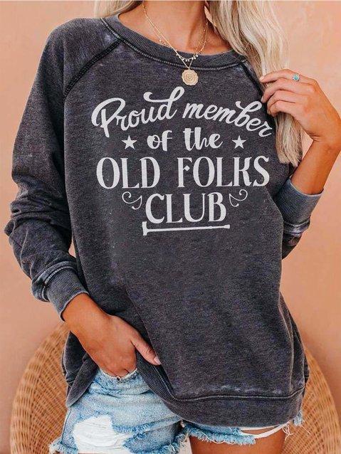 Proud Member Of The Old Folks Club  Women's long sleeve sweatshirt