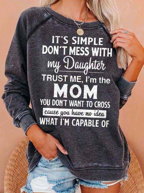 Don't mess with my Daughter.....Women's sweatshirt