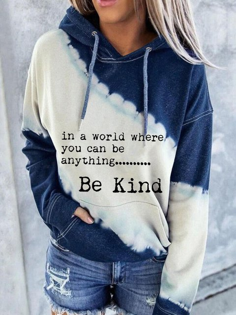 In A World Where You Can Be Anything Be Kind Printed Tie-Dye Sweatshirt