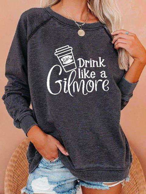 Drink Like A Gilmore Gilmore Girls Fan Sweatshirt