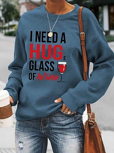 I Need A Huge Glass Of Wine Letter Print Casual Sweatshirt
