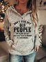 Don't Piss Off Old People  Women's long sleeve hooded sweatshirt