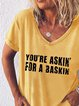 You're Askin for a Baskin Tee