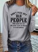Vintage Don't Piss Off Old People Letter Printed Long Sleeve Crew Neck Casual Tops