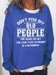 Don't Piss Off Old People      Women's long sleeve sweater